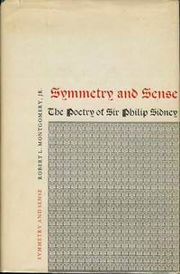 Symmetry and Sense: The Poetry of Sir Philip Sidney