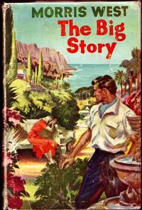 The Big Story by  Morris West - 1st Edition - 1957 - from Adelaide Booksellers (SKU: BIB125391)