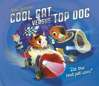 Cool Cat Versus Top Dog : Who Will Win in the Ultimate Pet Quest?