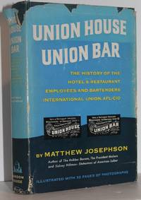 image of Union House, Union Bar: The History of the Hotel and Restaurant Employees and Bartenders International Union AFL-CIO