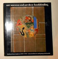 image of Art Nouveau and Art Deco Bookbinding - the French Masterpieces 1880 - 1940