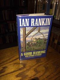 A Good Hanging by  Ian RANKIN - First American Edition - 2002 - from abookshop (SKU: 0913930)