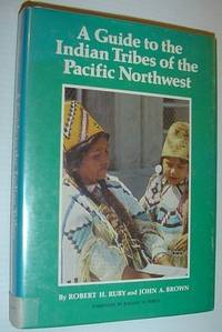 Guide to the Indian Tribes of the Pacific Northwest (Civilization of American Indian)