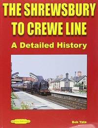 The Shrewsbury to Crewe Line: A Detailed History