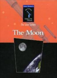 The Moon (Isaac Asimovs 21st Century Library of the Universe: the Solar System) by Isaac Asimov - 2003-08-01