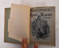 Chamonix and the Range of Mont Blanc. A Guide. With illustrations & maps