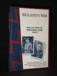 Bigland's War: War Letters of Tom Bigland 1941-45 [SIGNED]