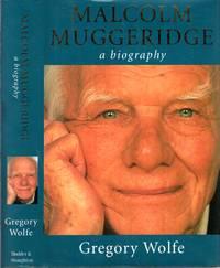 MALCOLM MUGGERIDGE, a biography
