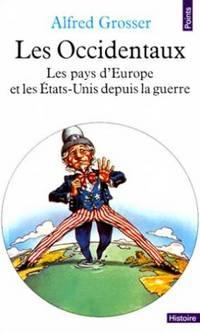 Les Occidentaux.  Les pays d'Europe et les Etats-Unis depuis la guerre