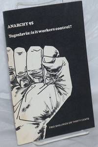Anarchy.  No. 95 (Vol. 9 No. 1), January 1969: Yugoslavia; is it workers control