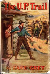 The U.P. Trail by  Zane Grey - Hardcover - 1918 - from Dorley House Books and Biblio.com