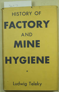 History of Factory and Mine Hygiene