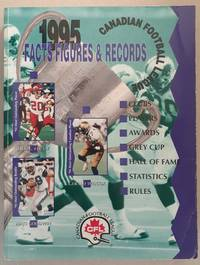 CFL: Canadian Football League 1995 Facts, Figures and Records