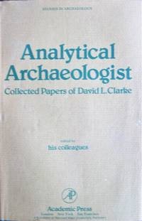 image of Analytical Archaeology. Collected Papers of David L. Clarke.