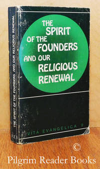 The Spirit of the Founders and Our Religious Renewal. (Vita Evangelica,  no. 9).