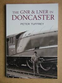 The GNR & LNER in Doncaster.
