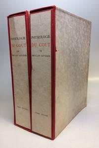 Physiologie du Gout, ou Meditations de Gastronomie Transcendante; Ouvrage Theorique, Historique et a l'Ordre du Jour, Dedie aux Gastronomes Parisiens