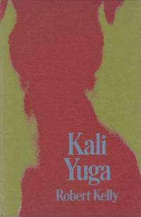 Kali Yuga by  Robert: Kelly - First Edition - from Paul Brown Books (SKU: 27686)
