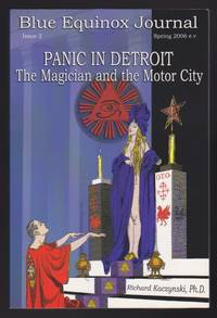 Panic in Detroit: The Magician and the Motor City. Blue Equinox Journal, No. (Issue) 2 (Spring,...