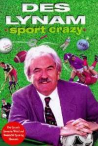 image of Sport Crazy: My Favourite Weird and Wonderful Sporting Moments