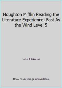image of Houghton Mifflin Reading the Literature Experience: Fast As the Wind Level 5