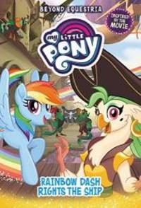 image of My Little Pony: Beyond Equestria: Rainbow Dash Rights the Ship