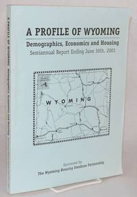 image of A profile of Wyoming; demographics, economics, and housing; semiannual report, ending June 30, 2001; volume I of II - final report