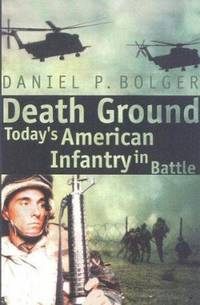 Death Ground : Today's American Infantry in Battle