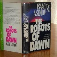 THE ROBOTS OF DAWN By ISAAC ASIMOV 1983 by ISAAC ASIMOV - Hardcover - 1983 - from FairView Books and Biblio.com