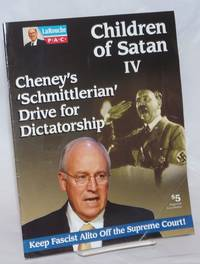 Children of Satan IV: Cheney\'s \'Schmittlerian\' Drive for Dictatorship