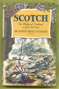 SCOTCH the Whisky of Scotland in Fact and Story