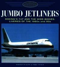 Jumbo Jetliners: Boeing's 747 and the Wide-Bodies: Liveries of the 1980s and 1990s (Osprey Colour...