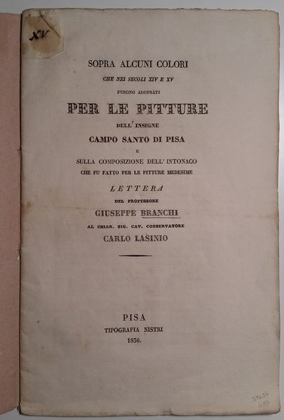 Pisa: Tipografia Nistri, 1836. 8vo. 220 x 140 mm. (8 3/4 x 5 1/2 inches). 25 pp. Later wrappers. Rar...