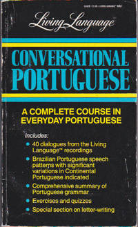 Conversational Portuguese: A Complete Course in Everyday Portuguese