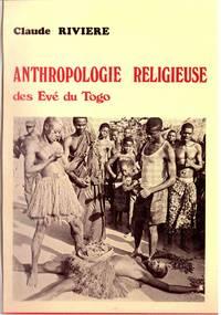 ANTHROPOLOGIE RELIGEUSE DES EVE DU TOGO