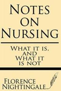 Notes on Nursing: What it is and What it is not by Florence Nightingale - 2013-06-27