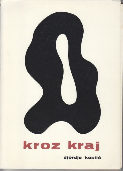 Belgrade: Hronometar. 1973. First Edition; First Printing. Softcover. Wraps, art and poetry by Kosti...