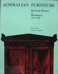 Australian Furniture : pictorial history and dictionary 1788-1938.