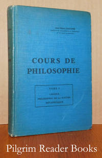 Cours de Philosophie: Tome I, Logique, Philosophie de la Nature Métaphysiqu e.