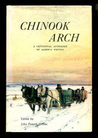 image of Chinook Arch; A Centennial Anthology of Alberta Writing
