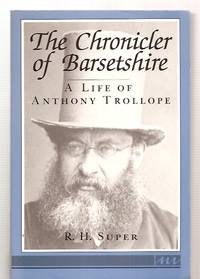 image of THE CHRONICLER OF BARSETSHIRE: A LIFE OF ANTHONY TROLLOPE