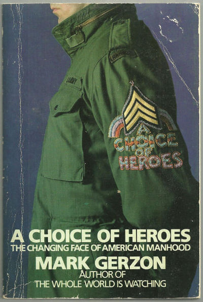 CHOICE OF HEROES The Changing Face of American Manhood, Gerzon, Mark