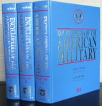 Encyclopedia of the American Military: Studies of the History, Traditions, Policies, Institutions, and Roles of the Armed Forces in War and Peace 3 vol set