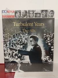 Turbulent Years: the 60s (Our American Century)