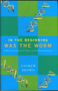 image of In The Beginning Was The Worm: Finding The Secrets Of Life In A Tiny Hermaphrodite