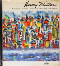 Henry Miller: Watercolors / Drawings / and His Essay The Angel Is My Watermark.