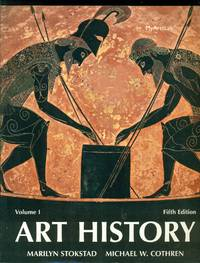 Art History - Volume 1 - Fifth Edition by Stokstad; Marilyn   Cothren, Michael W - 2014