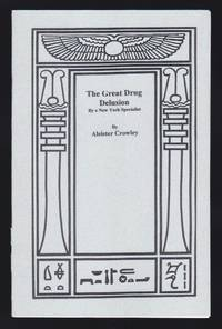 The Great Drug Delusion : By a New York Specialist