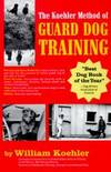 The Koehler Method Of Guard Dog Training