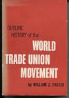 Outline History Of the World Trade Union Movement